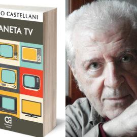 Il Pianeta TV, l'ultimo saggio di Leandro Castellani sulla Tv