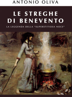 """Le Streghe di Benevento. La leggenda della """"superstitiosa noce"""""""